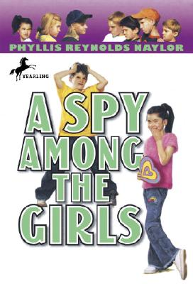 A Spy Among the Girls By Naylor, Phyllis Reynolds