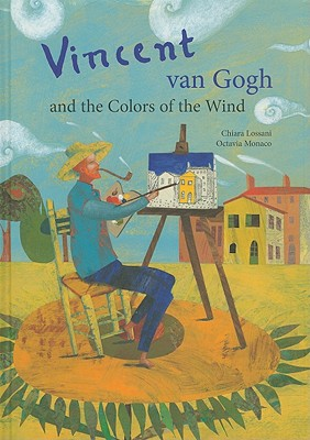 Vincent Van Gogh & the Colors of the Wind By Lossani, Chiara/ Monaco, Octavia (ILT)